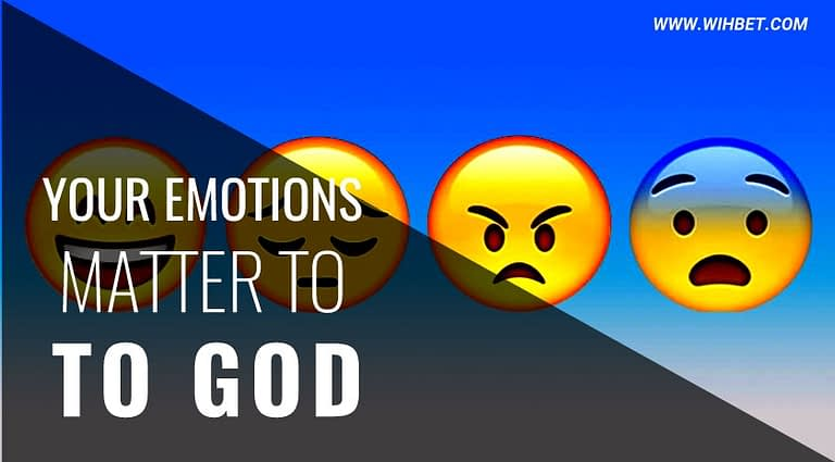 Your Emotions Matter to God